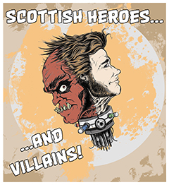 Scottish Heroes... and villians poster